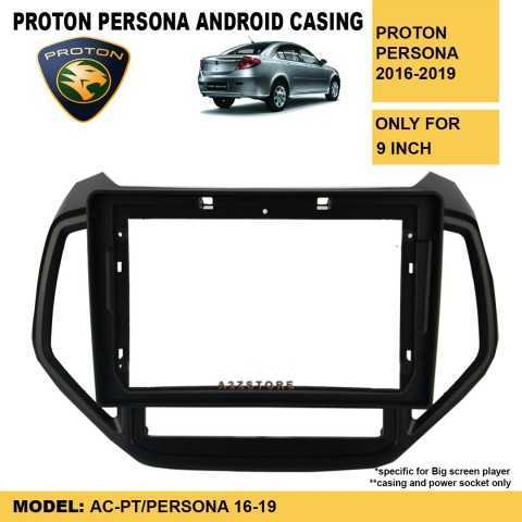 PROTON PERSONA 2016-2019 9 INCH ANDROID PLAYER CASING