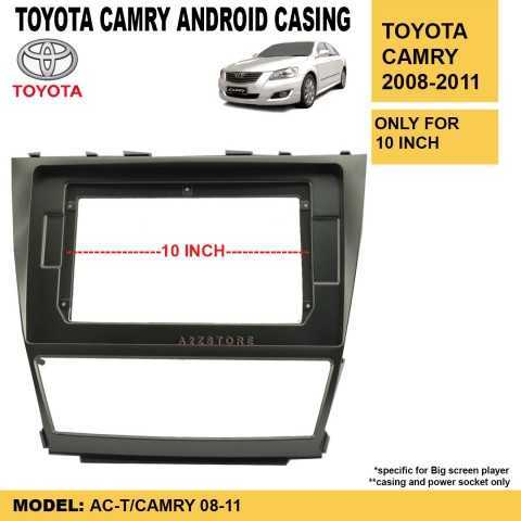 TOYOTA CAMRY 2008-2011 10 INCH ANDROID CASING