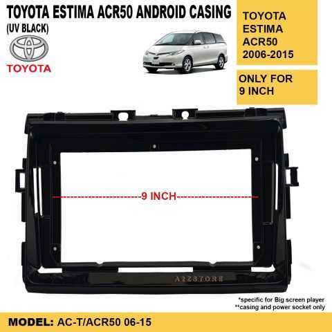 TOYOTA ESTIMA ACR50 9 INCH ANDROID CASING