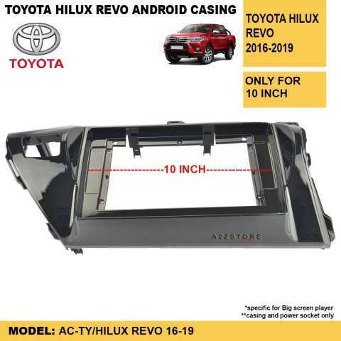 TOYOTA HILUX REVO 10 INCH 2016-2019 ANDROID CASING