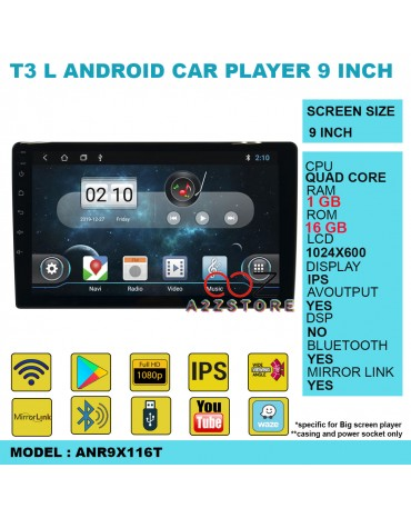 T3L ANDROID CAR PLAYER 9 INCH ANR-9X116T