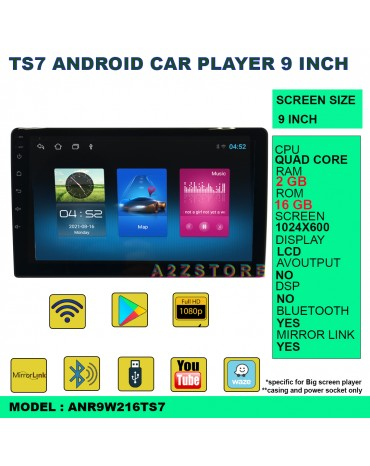 TS7 ANDROID CAR PLAYER 9 INCH ANR9W216TS7